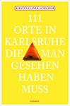 Buchempfehlung 111 Orte in Karlsruhe von Kirsten Elsner-Schichor