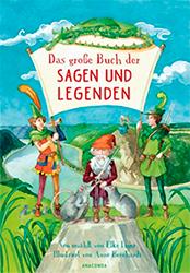 Das große Buch der Sagen und Legenden von Leger und Bernhardt