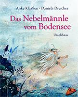 Das Nebelmännle vom Bodensee von Anke Klaassen und Daniela Drescher