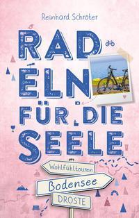Bodensee Radeln für die Seele von Reinhard Schröter