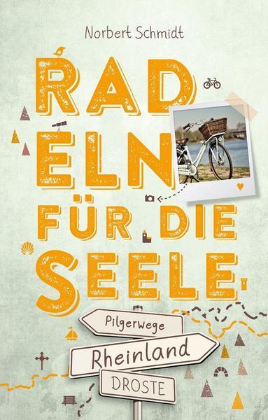 Rheinland Radeln für die Seele von Norbert Schmidt