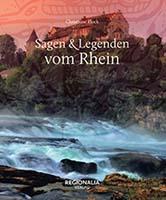 Sagen und Legenden vom Rhein von Christiane Flock