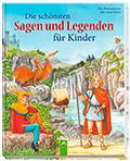 Sagen und Legenden für Kinder mit Geschichten von der Loreley, Siegfried, Till Eulenspiegel, Barbarossa, Schildbürger und vielem mehr