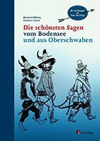 Die schönsten Sagen vom Bodensee und Oberschwaben von Bernhard Möking und Karlheinz Schaaf mit Illustrationen von Josef Tripp