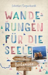 Wanderungen für die Seele - Bodensee, von Schröter und Degenhardt