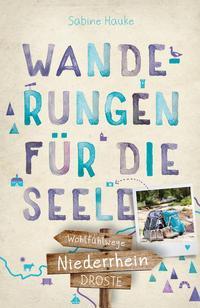 Niederrhein Wanderungen für die Seele von Sabine Hauke