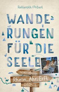 Wanderungen für die Seele - Rhein Ahr Erft von Myria Auroroa Probert und Ingrid Retterath
