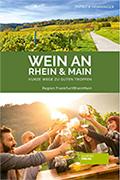Wein an Rhein und Main mit Wander und Erlebnis und Einkehr Tipps